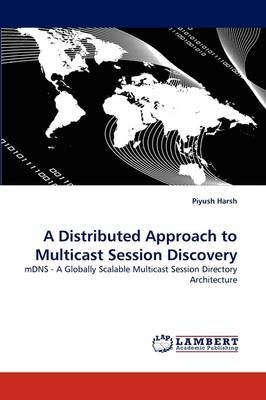 A Distributed Approach to Multicast Session Discovery