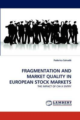 Fragmentation and Market Quality in European Stock Markets