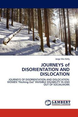 Journeys of Disorientation and Dislocation