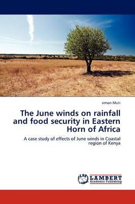 The June Winds on Rainfall and Food Security in Eastern Horn of Africa