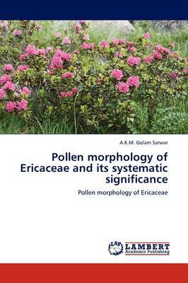 Pollen Morphology of Ericaceae and Its Systematic Significance