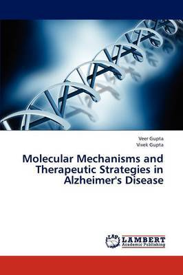 Molecular Mechanisms and Therapeutic Strategies in Alzheimer's Disease