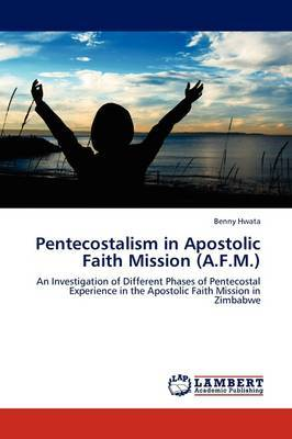 Pentecostalism in Apostolic Faith Mission (A.F.M.)