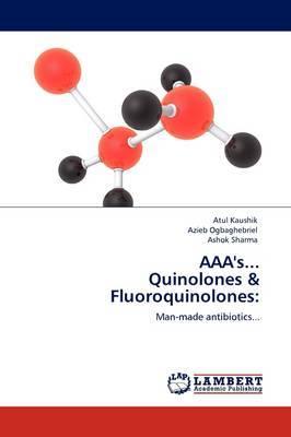 AAA'S... Quinolones & Fluoroquinolones