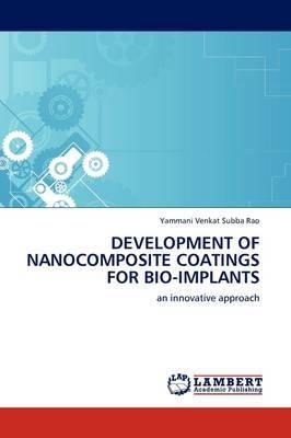 Development of Nanocomposite Coatings for Bio-Implants