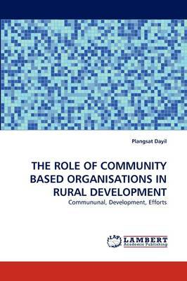 The Role of Community Based Organisations in Rural Development