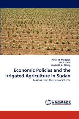 Economic Policies and the Irrigated Agriculture in Sudan