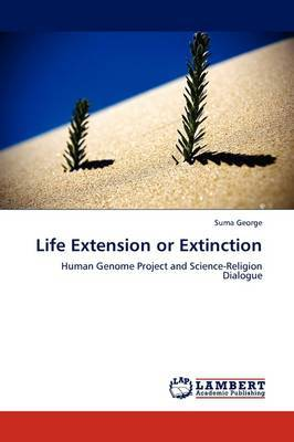 Life Extension or Extinction