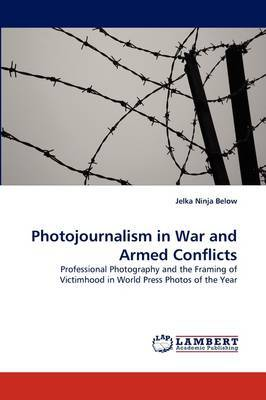 Photojournalism in War and Armed Conflicts