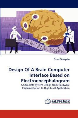 Design of a Brain Computer Interface Based on Electroencephalogram