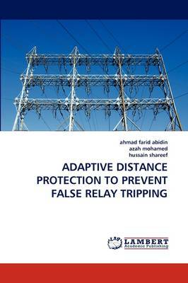 Adaptive Distance Protection to Prevent False Relay Tripping