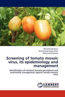 Screening of Tomato Mosaic Virus, Its Epidemiology and Management
