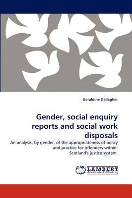 Gender, Social Enquiry Reports and Social Work Disposals