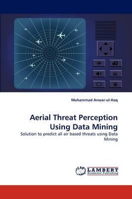Aerial Threat Perception Using Data Mining