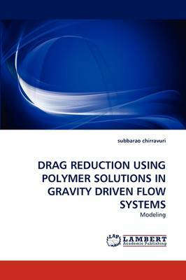 Drag Reduction Using Polymer Solutions in Gravity Driven Flow Systems