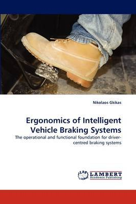 Ergonomics of Intelligent Vehicle Braking Systems