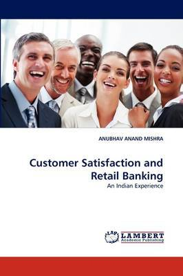 Customer Satisfaction and Retail Banking