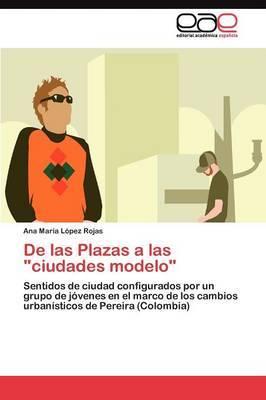 de Las Plazas a Las Ciudades Modelo