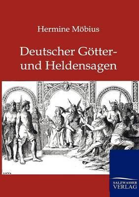 Deutsche Gotter- Und Heldensagen