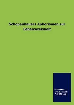 Schopenhauers Aphorismen Zur Lebensweisheit