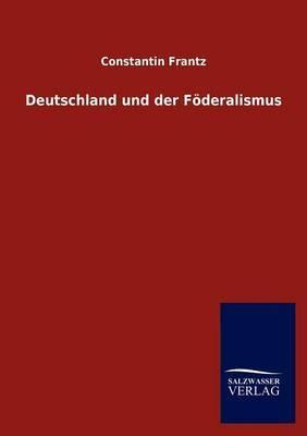 Deutschland Und Der F Deralismus