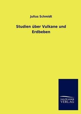 Studien Uber Vulkane Und Erdbeben