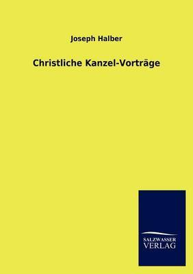 Christliche Kanzel-Vortr GE