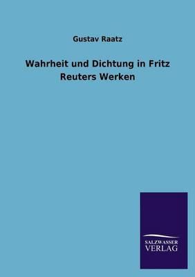 Wahrheit Und Dichtung in Fritz Reuters Werken