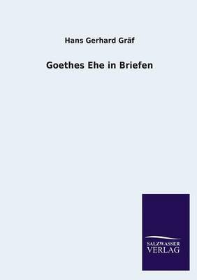 Goethes Ehe in Briefen