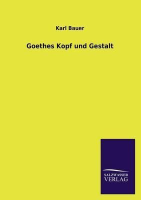 Goethes Kopf Und Gestalt
