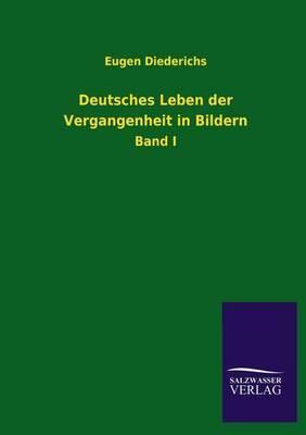 Deutsches Leben Der Vergangenheit in Bildern