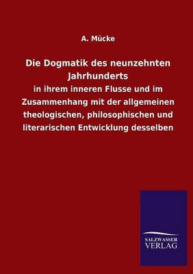 Die Dogmatik Des Neunzehnten Jahrhunderts