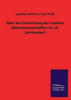 Uber Die Entwicklung Der Exakten Naturwissenschaften Im 19. Jahrhundert