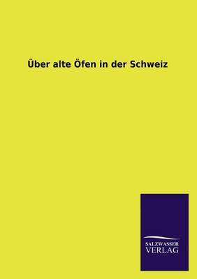 Uber Alte Ofen in Der Schweiz