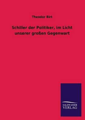 Schiller Der Politiker, Im Licht Unserer Grossen Gegenwart