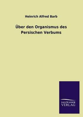 Uber Den Organismus Des Persischen Verbums