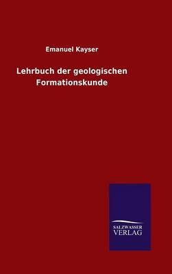 Lehrbuch Der Geologischen Formationskunde