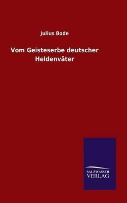 Vom Geisteserbe Deutscher Heldenvater
