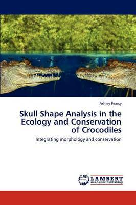 Skull Shape Analysis in the Ecology and Conservation of Crocodiles