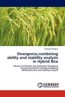 Divergence, Combining Ability and Stability Analysis in Hybrid Rice
