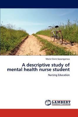A Descriptive Study of Mental Health Nurse Student