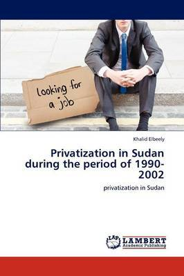 Privatization in Sudan During the Period of 1990-2002