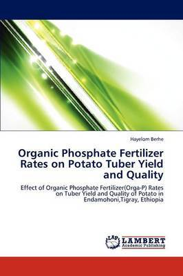 Organic Phosphate Fertilizer Rates on Potato Tuber Yield and Quality