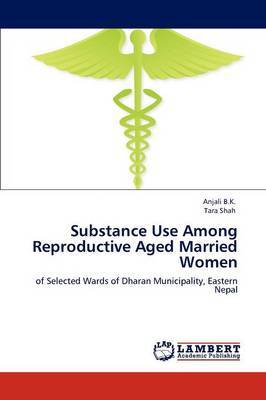 Substance Use Among Reproductive Aged Married Women