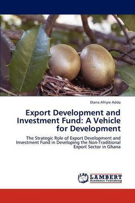 Export Development and Investment Fund: A Vehicle for Development