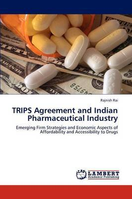 Trips Agreement and Indian Pharmaceutical Industry