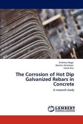The Corrosion of Hot Dip Galvanized Rebars in Concrete