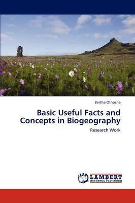Basic Useful Facts and Concepts in Biogeography