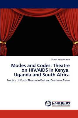Modes and Codes: Theatre on HIV/AIDS in Kenya, Uganda and South Africa