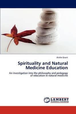 Spirituality and Natural Medicine Education